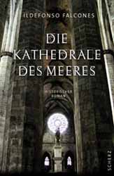 Ildefonso Falcones, Die Kathedrale des Meeres