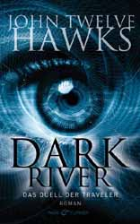 John Twelve Hawks, Dark River