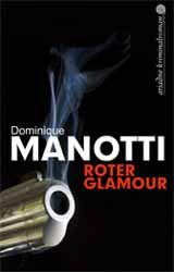 Dominique Manotti, Roter Glamour